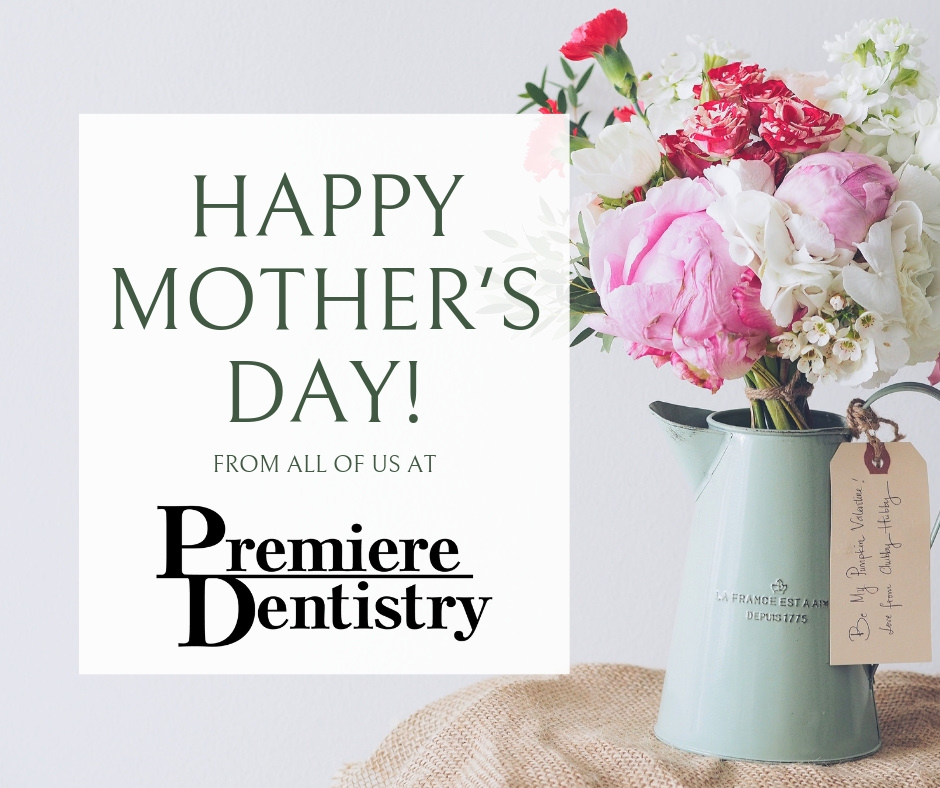 Happy Mother's Day from Premiere Dentistry