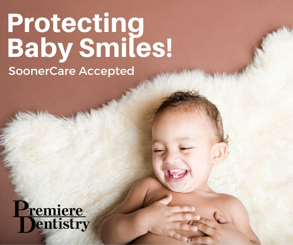 Protecting baby smiles! Soonercare accepted Premiere Dentistry