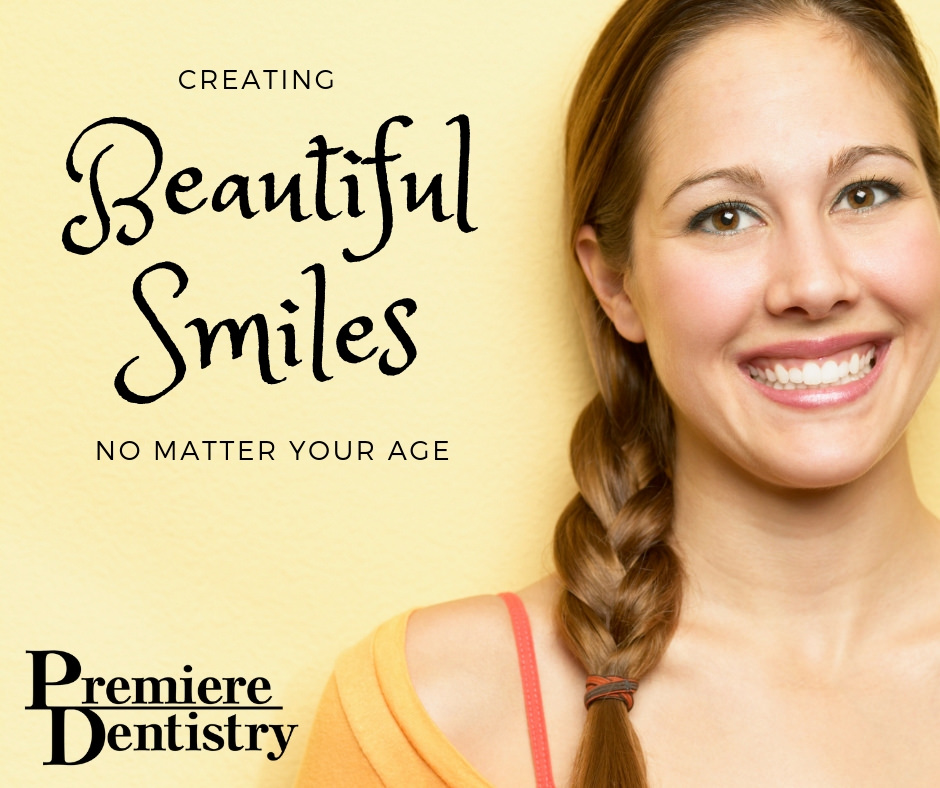 Creating beautiful smiles no matter your age Premiere Dentistry